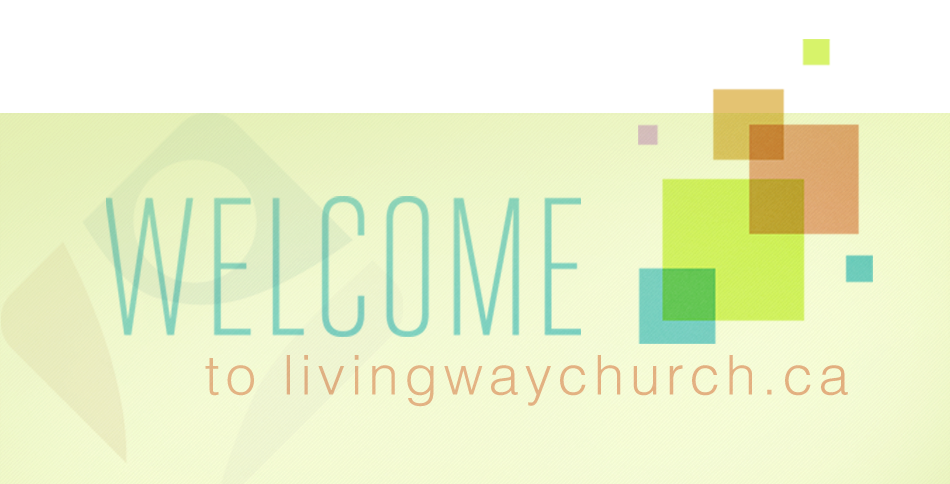 Welcome to livingwaychurch.ca